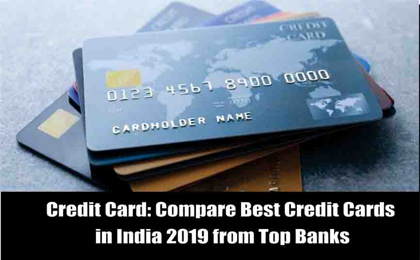 Credit Card: Compare Best Credit Cards in India 2019 from Top Banks